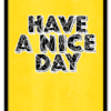 Poster A3 Have a nice day geel